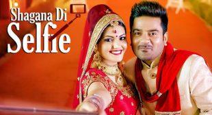 Ladi Singh Shagna Di Selfie MP3 Download