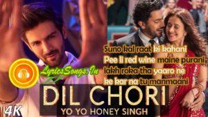 Dil Chori Lyrics – Yo Yo Honey Singh | LyricsSongs.in