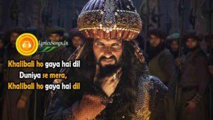 Khalibali Lyrics – Padmaavat | Ranveer Singh | Deepika | Shahid Kapoor – LyricsSongs.in