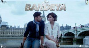 BANDEYA LYRICS – Dil Juunglee – Arijit Singh
