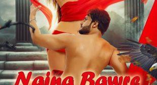 Get Naina Bawre Song of Movie Tishnagi