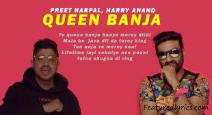 Queen Banja Lyrics – Preet Harpal | Harry Anand