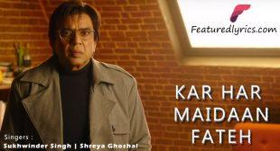 Kar Har Maidaan Fateh Lyrics – Ranbir Kapoor