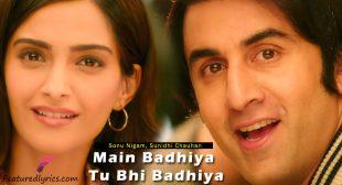 Main Badhiya Tu Bhi Badhiya Lyrics – Sanju Movie   T-Series