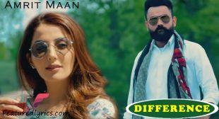 Difference Lyrics – Amrit Maan | Latest Punjabi Song