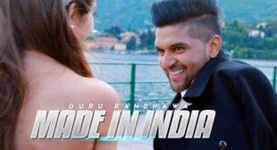 Guru Randhawa Song Made In India