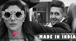 Made in India Lyrics – Guru Randhawa   T-Series