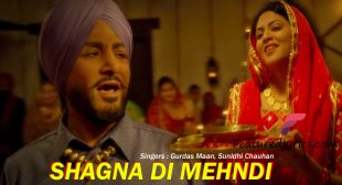 Shagna Di Mehndi Lyrics – Gurdas Maan New Song | Nankana