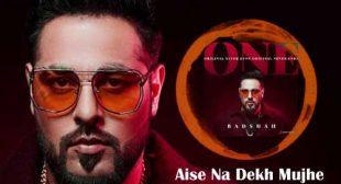 Aise Na Dekh Mujhe Song by Badshah