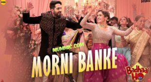 Morni Banke Lyrics – Badhaai Ho | Guru Randhawa & Neha Kakkar