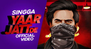 YAAR JATT DE LYRICS – Singga | Desi Crew | Shetty Production