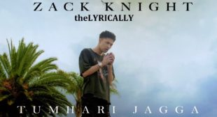 Zack New Song Tumhari Jagah