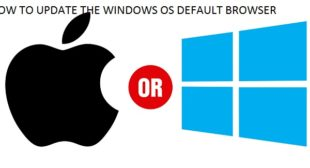 HOW TO UPDATE THE WINDOWS OS DEFAULT BROWSER