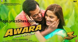 Awara Lyrics – Dabangg 3 | Salman Ali , Muskaan – TopLyricsSites.com