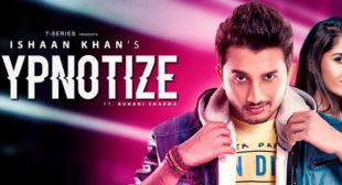 Hypnotize – Ishaan Khan