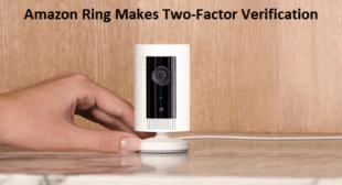 Amazon Ring Makes Two-Factor Verification Mandatory
