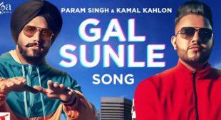 Gal Sunle Lyrics – Param Singh